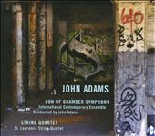 John Adams: Son of Chamber Symphony; String Quartet