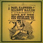 Marty Balin/Paul Kantner: Live At The Great American Music Hall, 2000