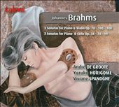 Brahms: 3 Sonatas for Piano & Violin; 3 Sonatas for Piano & Cello