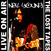 Neil Young: Live on Air: The Lost Tapes