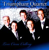 Triumphant Quartet: Love Came Calling *