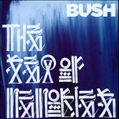 Bush: The  Sea of Memories