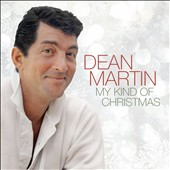 Dean Martin: My Kind of Christmas