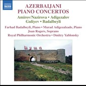 Azerbaijani Piano Concertos / Badalbeyli, Adigezalzade, pianists; Joan Rogers, soprano