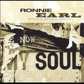 Ronnie Earl: Now My Soul