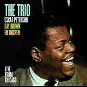 Oscar Peterson Trio/Oscar Peterson: The Oscar Peterson Trio: Live from Chicago
