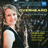 Overheard: New Music for Oboe and English Horn / Michele Fiala