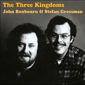 John Renbourn/Stefan Grossman: The Three Kingdoms