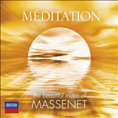 M&#233;ditation: The Beautiful Music of Massenet
