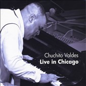 Chuchito Valdés, Jr.: Live In Chicago