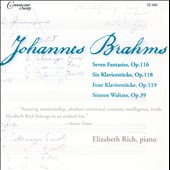 Johannes Brahms: Fantasies, Op. 116; Klavierstucke, Op. 118, 119; Waltzes, Op. 39 / Elizabeth Rich, piano