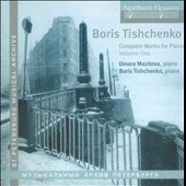 Boris Tishchenko (1939-2010): Complete Works for Piano, Vol. 1 / Dinara Mazitova, piano; Boris Tishchenko, piano