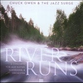 River Runs - A Concerto for Jazz Guitar, Saxophone & Orchestra / Chuck Owen & the Jazz Surge