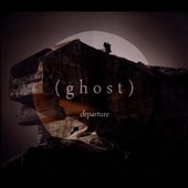 (Ghost): Departure [Digipak]