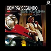 Compay Segundo: Guantanamera: The Essential Album