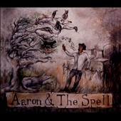 Aaron & the Spell: Sing [Digipak]