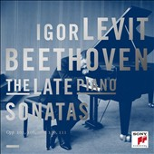 Beethoven: The Late Piano Sonatas, Opp. 101, 106, 109, 110, 111 / Igor Levit, piano