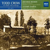 Todd Crow (b.1957): The BBC Recordings, Vol. 2 - works by Brahms & Dvorak / Todd Crow, piano