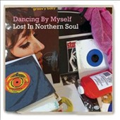 Various Artists: Dancing By Myself: Lost In Northern Soul