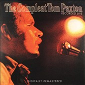 Tom Paxton: The Compleat Tom Paxton: Recorded Live
