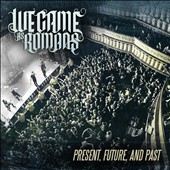 We Came as Romans: Present, Future, And Past [Video] *