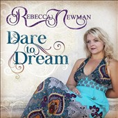 Rebecca Newman: Dare to Dream