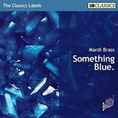 Something Blue: Contemporary Works for Brass Quintet / Mardi Brass