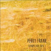 Perry Frank: Soundscape Box 1