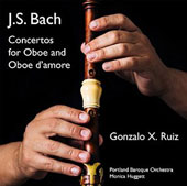 J.S. Bach: Concertos and reconstructions for oboe and for oboe d'amore, BWV 1056R, BWV 1053R, BWV 1059R, BWV 1055R, BWV 1060R / Gonzalo X. Ruiz, oboe