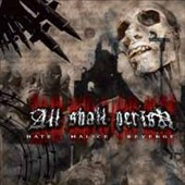 All Shall Perish: Hate. Malice. Revenge