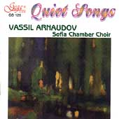 Quiet Songs / Pavlovich, Vassil Arnaudov Sofia Chamber Choir