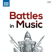 Battles in Music - works by Beethoven, Tchaikovsky, Balada, Harris, Prokofiev, Holst, Kodaly, Korngold, Liszt, Coates, Debussy, Smetana / various artists