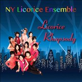 Licorice Rhapsody: Works for 12 Clarinets, by Gershwin, Bernstein, Gene Pritsker et al. / NY Licorice Ensemble