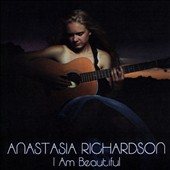 Anastasia Richardson: I Am Beautiful