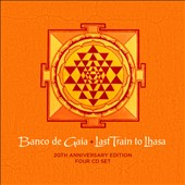 Banco de Gaia: Last Train to Lhasa [Digipak]