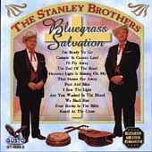 The Stanley Brothers: Bluegrass Salvation: I'm Ready to Go