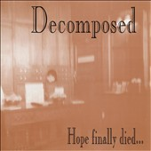 Decomposed: Hope Finally Died