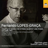 Fernando Lopes-Graça (1906-94): Complete Music for String Quartet and Piano, Vol. 2 - Piano Quartet; String Quartet No. 2; Annotations for String Quartet / Olga Prate, piano