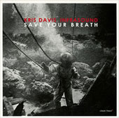 Kris Davis Infrasound: Save Your Breath *