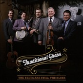 Traditional Grass: The  Blues Are Still the Blues [9/18]
