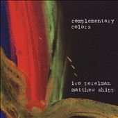Ivo Perelman/Matthew Shipp: Complementary Colors