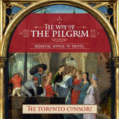 The Way of the Pilgrim: Medieval Songs of Travel / The Toronto Consort