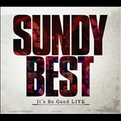 Sundy Best: It's So Good Live [Digipak]