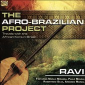 Ravi/Marlui Miranda/Paulo Moura: The Afro-Brazilian Project: Travels With the African Kora