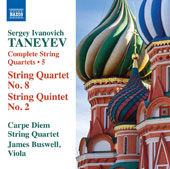 Taneyev: Complete String Quartets, Vol. 5 - String Quartet No. 8, String Quintet No. 2 / Carpe Diem Quartet; James Buswell, viola