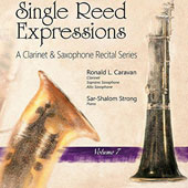 Single Reed Expressions: A Clarinet & Saxophone Recital Series, Vol. 7; Works by Adler, Bernstein, Caravan, Coriolis, Siegmeister, Starer, Templeton, Worley /  Robert L. Caravan, clarinet & saxophone; Sar-Shalom Strong, piano