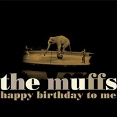 The Muffs: Happy Birthday to Me [3/3]