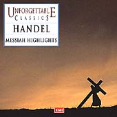 Unforgettable Classics - Handel: Messiah Highlights
