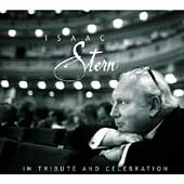 Isaac Stern - In Tribute and Celebration