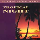 Natural Sounds: Tropical Night *